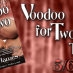Voodoo For Two Blog Tour