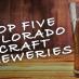 Top Five Colorado Craft Breweries with Meg Benjamin