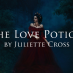 The Love Potion (Part One) by Juliette Cross